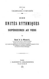 Études de grammaire comparée ...: Des unités rythmiques supérieures au vers