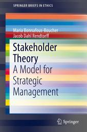 Stakeholder Theory: A Model for Strategic Management