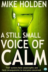 A Still Small Voice of Calm