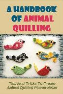 A Handbook Of Animal Quilling