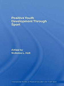 Positive Youth Development Through Sport Book