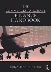 The Commercial Aircraft Finance Handbook: Edition 2