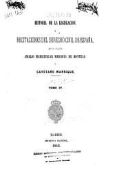 Historia de la legislacion y recitaciones del derecho civil de España: Volumen 4