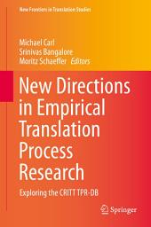 New Directions in Empirical Translation Process Research: Exploring the CRITT TPR-DB