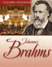 Johannes Brahms: Világhíres zeneszerzők
