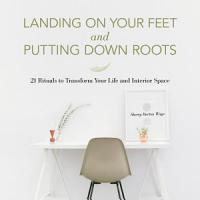 Landing on Your Feet and Putting Down Roots PDF