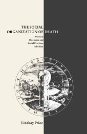 The Social Organisation of Death: Medical Discourse and Social Practices in Belfast