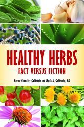 Healthy Herbs: Fact Versus Fiction