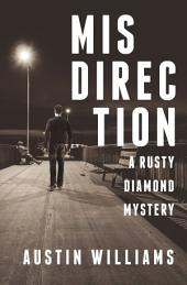 Misdirection: A Rusty Diamond Mystery