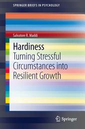 Hardiness: Turning Stressful Circumstances into Resilient Growth