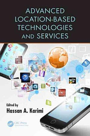 Advanced Location Based Technologies and Services PDF