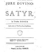 Jure Divino: A Satire in Twelve Books ...