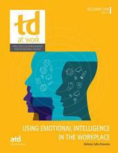 Using Emotional Intelligence in the Workplace