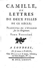 Camille, ou lettres de deux filles de ce siècle;