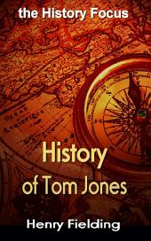 History of Tom Jones: the History Focus
