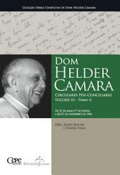 Dom Helder Camara Circulares Pós-Conciliares Volume III -: Volume 2