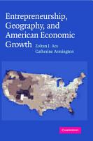 Entrepreneurship  Geography  and American Economic Growth PDF