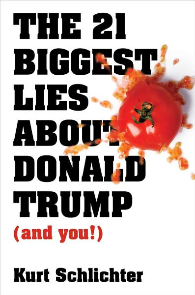 Download The 21 Biggest Lies about Donald Trump  and you   Book