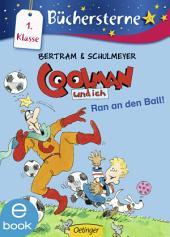 Coolman und ich. Ran an den Ball!