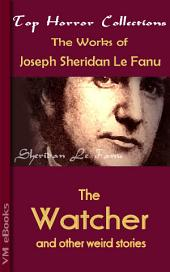 The Watcher, and other weird stories: Horror Collections