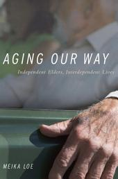 Aging Our Way: Independent Elders, Interdependent Lives