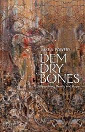 Dem Dry Bones: Preaching, Death, and Hope