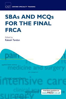 SBAs and MCQs for the Final FRCA PDF