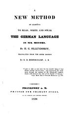 A new method of learning to read  write and speak the German language in six months  Tr  by G H   sic  Bertinchamp PDF