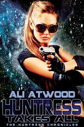 Huntress Takes All