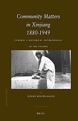 Community Matters in Xinjiang  1880 1949 PDF
