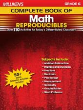 Milliken's Complete Book of Math Reproducibles - Grade 6: Over 110 Activities for Today's Differentiated Classroom