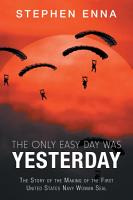 The Only Easy Day Was Yesterday PDF