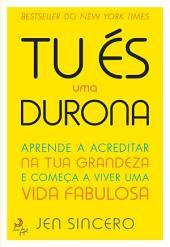 És Uma Durona!
