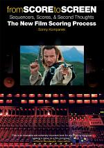 From Score to Screen: Sequencers, Scores, & Second Thoughts the New Film Scoring Process
