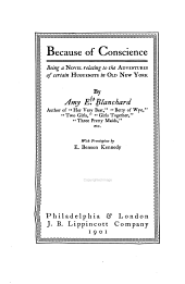 Because of conscience: being a novel relating to the adventures of certain Huguenots in old New York