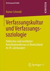 Verfassungskultur und Verfassungssoziologie: Politischer und rechtlicher Konstitutionalismus in Deutschland im 19. Jahrhundert