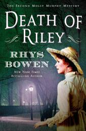 Death of Riley: A Molly Murphy Mystery