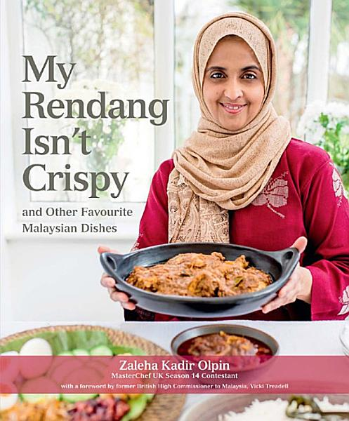 Download My Rendang Isn   t Crispy and Other Favourite Malaysian Dishes Book