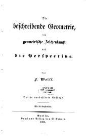 Die beschreibende Geometrie, die geometrische Zeichenkunst und die Perspective: Text, Band 1