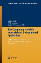 Soft Computing Models in Industrial and Environmental Applications: 7th International Conference, SOCO'12, Ostrava, Czech Republic, September 5th-7th, 2012