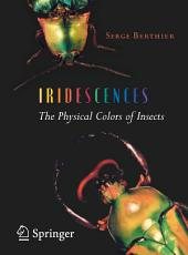 Iridescences: The Physical Colors of Insects