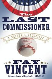 The Last Commissioner: A Baseball Valentine