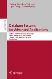Database Systems for Advanced Applications: DASFAA 2017 International Workshops: BDMS, BDQM, SeCoP, and DMMOOC, Suzhou, China, March 27-30, 2017, Proceedings
