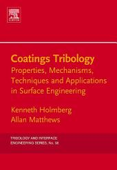 Coatings Tribology: Properties, Mechanisms, Techniques and Applications in Surface Engineering, Edition 2