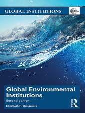 Global Environmental Institutions: Edition 2