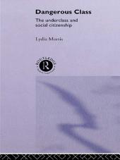 Dangerous Classes: The Underclass and Social Citizenship
