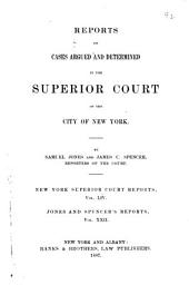 Reports of Cases Argued and Determined in the Superior Court of the City of New York [1871-1892]: Volume 54