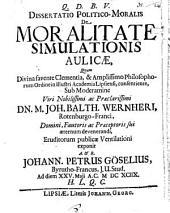 Dissertatio Politico-Moralis De Moralitate Simulationis Aulicae