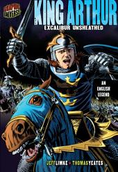 King Arthur: Excalibur Unsheathed [An English Legend]