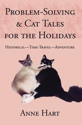 Problem Solving And Cat Tales For The Holidays Book PDF